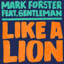 Like a Lion feat.Gentleman/Mark Forster