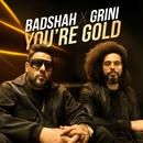 You're Gold feat.Grini/Badshah