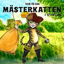 Mästerkatten i stövlar/Staffan Götestam & Sagor för barn