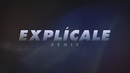 Explícale (Remix - Official Lyric Video) feat.Cosculluela,Brytiago/Yandel