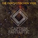 Captain Fantastic/Die Fantastischen Vier
