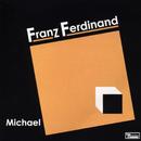 Michael - EP/Franz Ferdinand