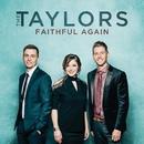 Faithful Again/The Taylors