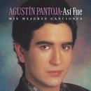 Así Fue: Mis Mejores Canciones/Agustin Pantoja