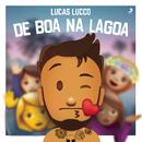 Lucas Lucco de Boa na Lagoa (Ao Vivo)/Lucas Lucco