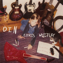 Din/Chris Whitley