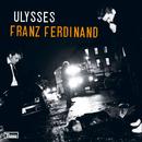 Ulysses/Franz Ferdinand