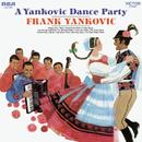 A Yankovic Dance Party/Frank Yankovic