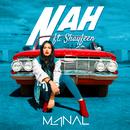 NAH feat.Shayfeen/Manal
