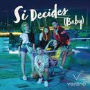 Si Decides (Baby)/Ventino