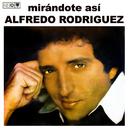 Mirándote así (Remasterizado)/Alfredo Rodríguez