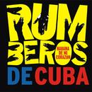 Habana de mi corazón (Remasterizado)/Rumberos de Cuba