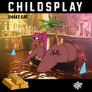 Shake Dat/ChildsPlay
