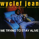 We Trying to Stay Alive - EP/Wyclef Jean