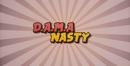 Nasty/D.A.M.A