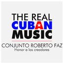 Honor a los creadores (Remasterizado)/Conjunto Roberto Faz