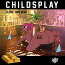 I Love This Beat/ChildsPlay