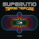 Tripping Tropicana/Superlitio