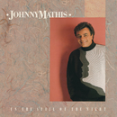In The Still Of The Night/Johnny Mathis