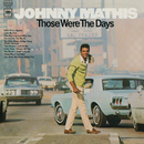 Those Were the Days/Johnny Mathis