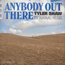 Anybody Out There feat.Amaal Nuux/Tyler Shaw