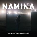 Ich will dich vermissen/Namika