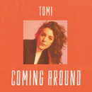 Coming Around/TOMI