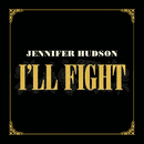 I'll Fight/Jennifer Hudson