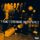 No You Girls (Remixes)/Franz Ferdinand