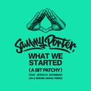 What We Started (A Bit Patchy) [AR & Shenin Amara Remix] feat.Jessica Agombar/Sammy Porter