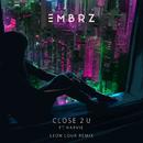 Close 2 U (Leon Lour Remix) feat.Harvie/EMBRZ