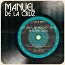 Los Lirios, Mis Noches Sin Ti, Mi Última Carta/Manuel de la Cruz