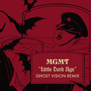 Little Dark Age (Ghost Vision Remix)/MGMT
