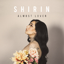 Almost Lover/Shirin