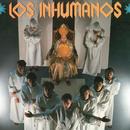 Los Inhumanos/Los Inhumanos