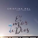 El Amor de Dios/Cristina Mel