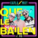 Que Le Bailen/Kapla Y Miky