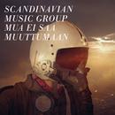 Mua ei saa muuttumaan/Scandinavian Music Group