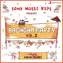 Sony Music Kids: Bachcha Party, Vol. 2/Ankur Tewari
