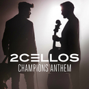 Champions Anthem/2CELLOS(SULIC & HAUSER)