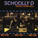 Smoke Some Kill/Schoolly D
