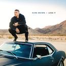 Lose It/Kane Brown
