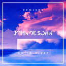 Go to Sleep (Remixes)/John De Sohn