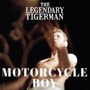Motorcycle Boy/The Legendary Tigerman