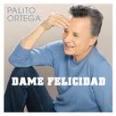 Dame Felicidad/Palito Ortega