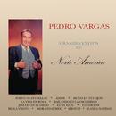 Grandes Éxitos de Norte América/Pedro Vargas