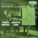 Recordando Lo Primero de Pedro Vargas y Agustín Lara/Pedro Vargas