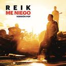 Me Niego (Versión Pop)/Reik