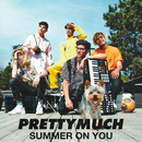 Summer on You/PRETTYMUCH