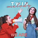 We Are (BSO Twin Melody Party)/Twin Melody